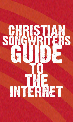 Christian Songwriters Guide to the Internet